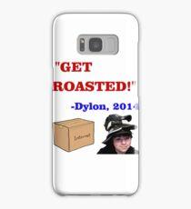 GET ROASTED Dylon Quote Samsung Galaxy Case/Skin