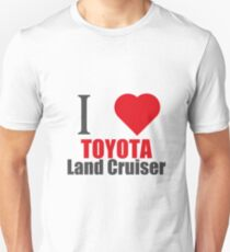 I love TOYOTA Land Cruiser (I LOVE T SHIRTS) Unisex T-Shirt