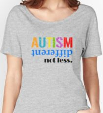 Autism different not less  black Women's Relaxed Fit T-Shirt