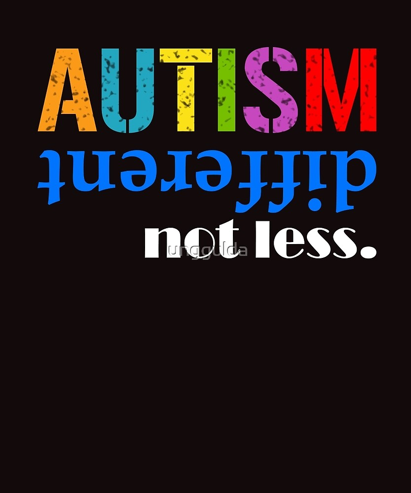 Autism different not less white by unggulda