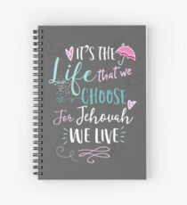 FOR JEHOVAH WE LIVE Spiral Notebook