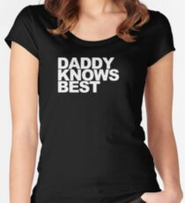 Daddy Knows Best Women's Fitted Scoop T-Shirt