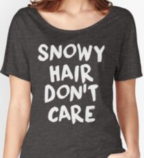 Snowy Hair Don't Care Women's Relaxed Fit T-Shirt