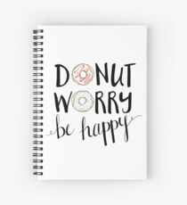 Donut Worry Be Happy Spiral Notebook