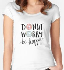 Donut Worry Be Happy Women's Fitted Scoop T-Shirt