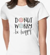 Donut Worry Be Happy Womens Fitted T-Shirt