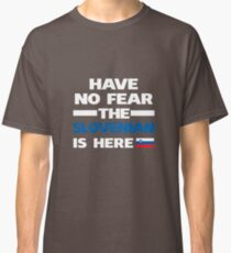 No Fear Slovenian Is Here Slovenia Pride Classic T-Shirt