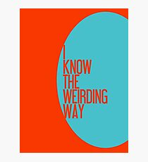 The Weirding Way Photographic Print
