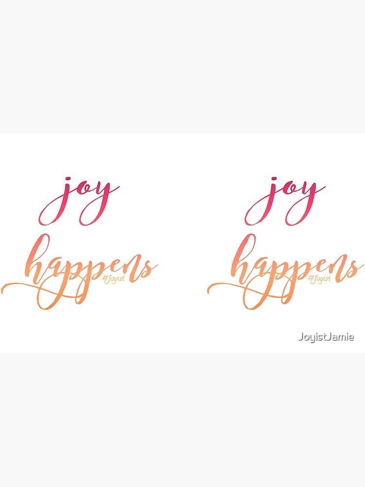 Joy Happens - Mugs by JoyistJamie