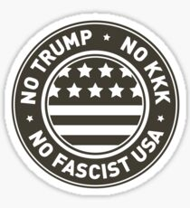 No Trump • No KKK • No Fascist USA Sticker