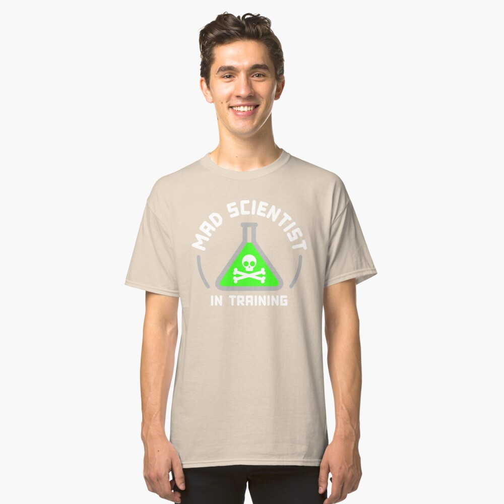 Mad Scientist in Training Classic T-Shirt