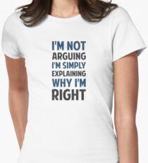 I'm Not Arguing I'm Explaining  Women's Fitted T-Shirt