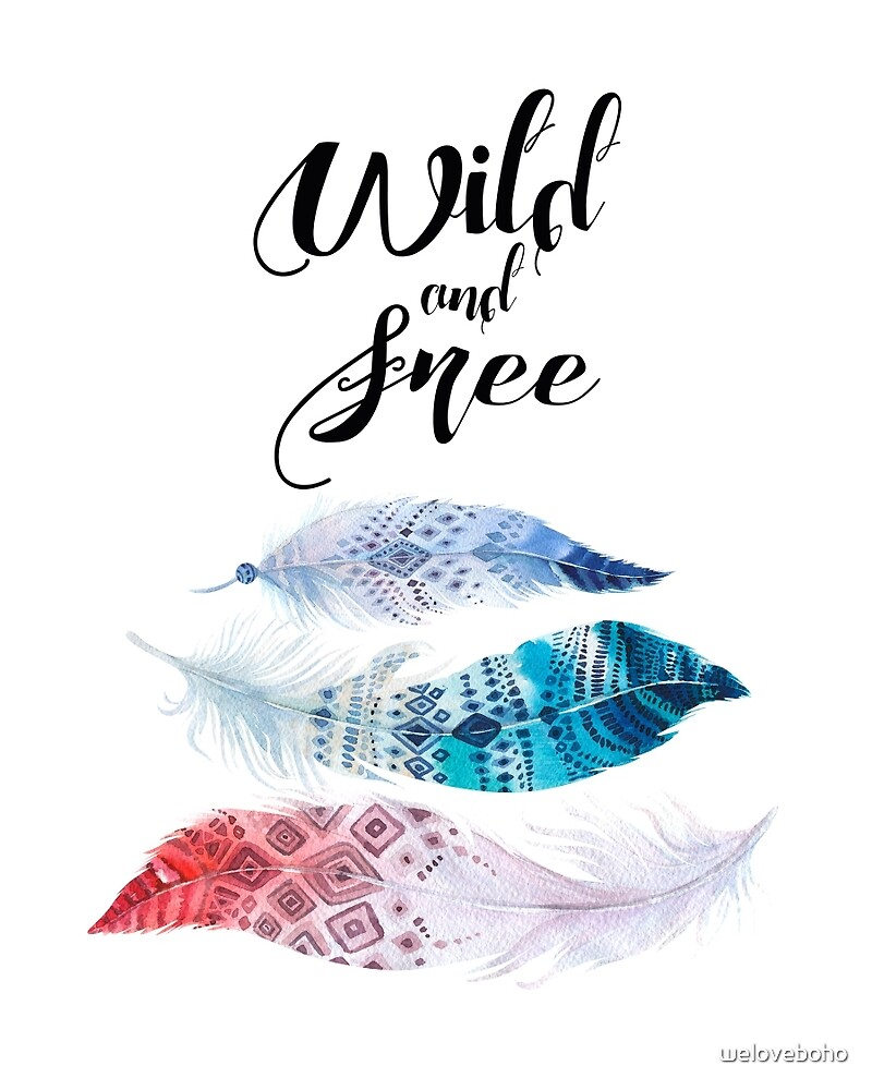 Quot Feathers Wild And Free Quot By Weloveboho Redbubble