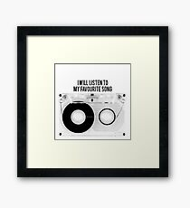 I will listen to my favourite song Framed Print