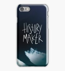 We Were Born to Make History! iPhone Case/Skin
