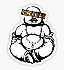 Trill Buddha Sticker