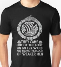 They came out of the mist on an icy wind and froze the blood of weaker men Viking T-Shirt