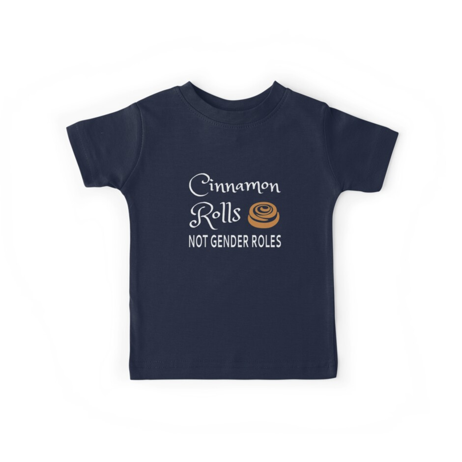 Cinnamon Rolls Not Gender Roles by coolfuntees