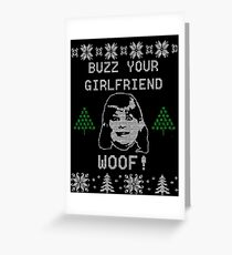 Buzz Your Girlfriend! WOOF! Greeting Card