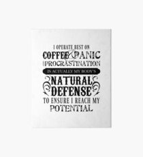 Coffee and Procrastination Art Board