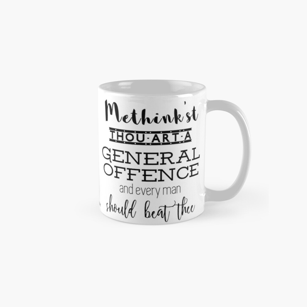 """""""Thou art a general offence"""" Shakespeare insult Mugs"""