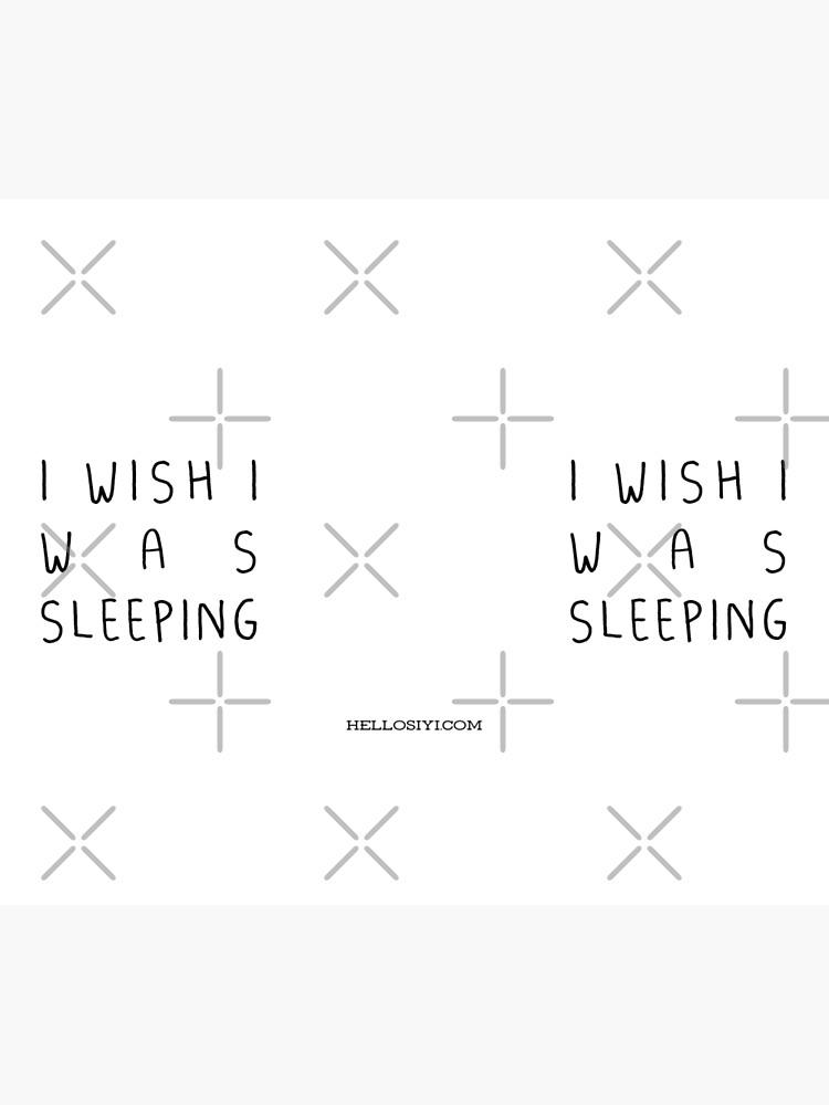 I wish I was sleeping by siyi