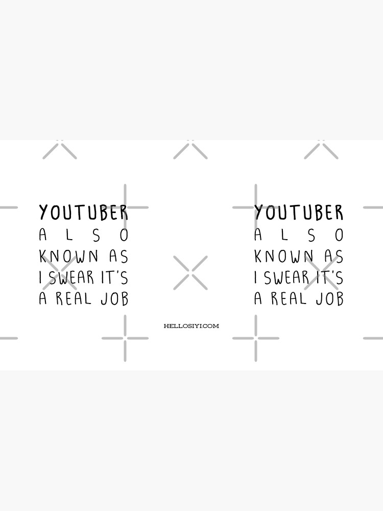 """I swear it's a real job"" Youtuber version by siyi"
