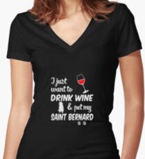 Just Want To Drink Wine & Pet Saint Bernard Women's Fitted V-Neck T-Shirt