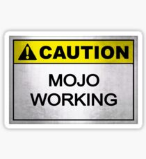 Caution Mojo Working Sticker