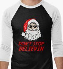 Don't Stop Believing  Men's Baseball ¾ T-Shirt