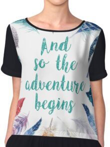 Feathers, And so the adventure begins Women's Chiffon Top