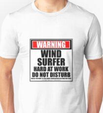 Warning Windsurfer Hard At Work Do Not Disturb T-Shirt