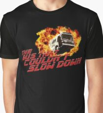 The bus that couldn't slow down Graphic T-Shirt
