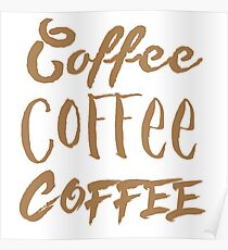 COFFEE COFFEE COFFEE  Poster
