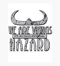 We are Vikings Photographic Print