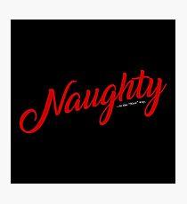 "Naughty...in the ""nice"" way. Photographic Print"