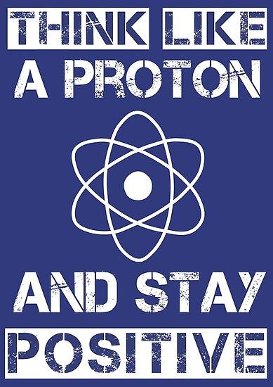 Denke wie ein Proton und bleibe positiv von Caretta