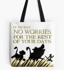 """It means no worries for the rest of your days. Hakuna Matata!"" - Lion King Tote Bag"