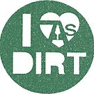 I Love OAS Dirt  by ONarchaeology
