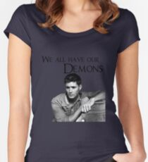 We all have our demons - Dean Winchester Women's Fitted Scoop T-Shirt
