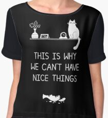 This Is Why We Can't Have Nice Things Women's Chiffon Top