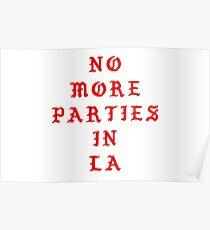 no more parties in la Poster