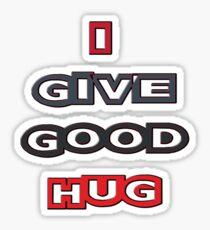 i give good hug Sticker