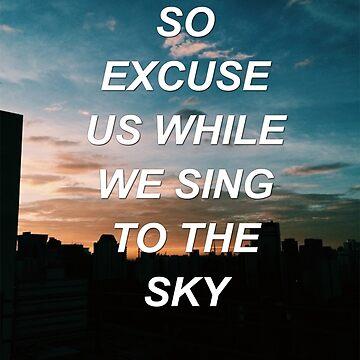 Excuse us while we sing to the sky {SAD LYRICS} by sadboyss