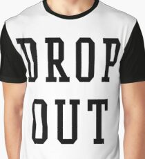 Drop Out Graphic T-Shirt