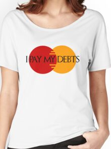 I Pay My Debts Women's Relaxed Fit T-Shirt