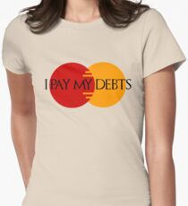 I Pay My Debts Womens Fitted T-Shirt