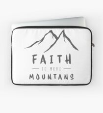 Faith To Move Mountians Laptop Sleeve
