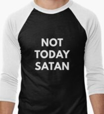 Not Today Satan Men's Baseball ¾ T-Shirt