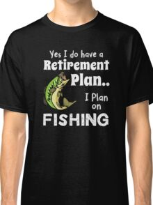 Retired Worker, Full Time Fisherman Classic T-Shirt